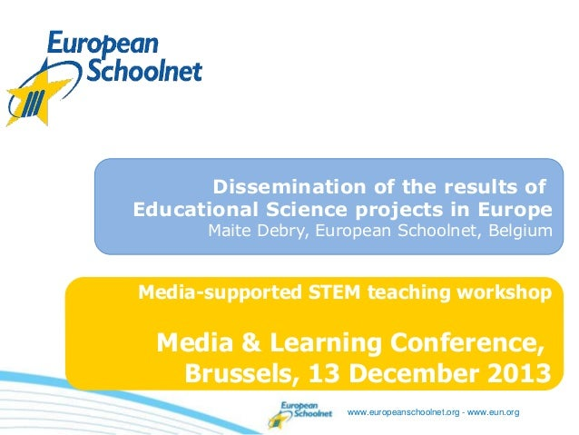 www.europeanschoolnet.org - www.eun.org Media-supported STEM teaching workshop Media & Learning Conference, Brussels, 13 D...
