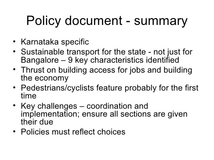 Policy document - summary <ul><li>Karnataka specific </li></ul><ul><li>Sustainable transport for the state - not just for ...