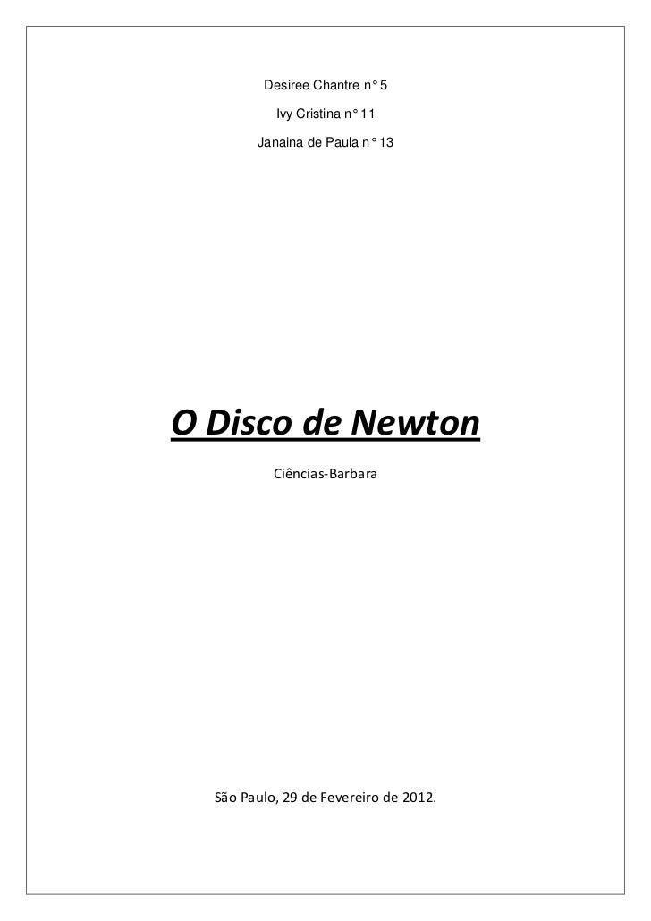 Desiree Chantre n° 5           Ivy Cristina n° 11        Janaina de Paula n° 13O Disco de Newton           Ciências-Barbar...