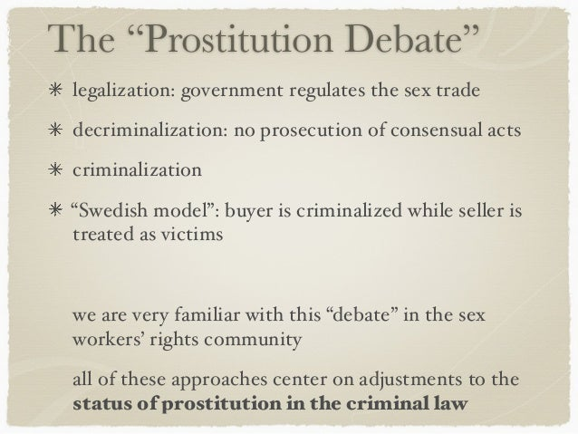 the harmfulness of prostitution and reasons why it should not be legalized Prostitution should be legal essaysprostitution: it should be legalized argument: men have been paying women for sex for hundreds of years and continue to keep the business of prostitution alive.