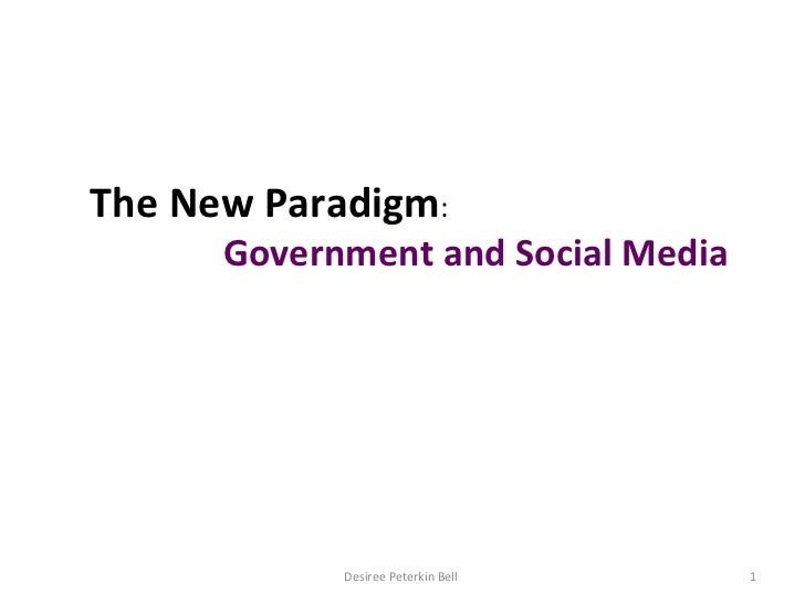 Desiree Peterkin Bell  The New Paradigm :  Government and Social Media