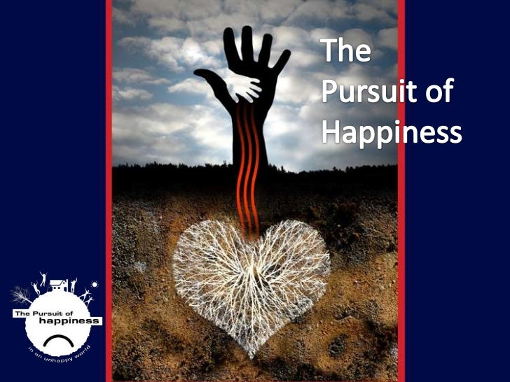 The Pursuit of Happiness<br />