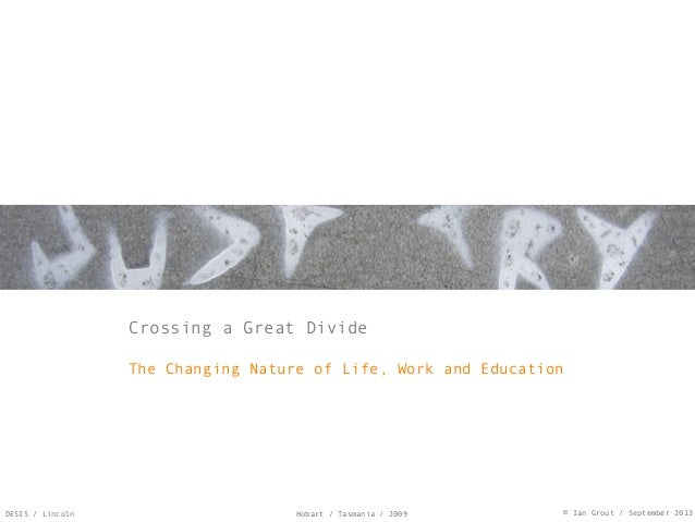 Hobart / Tasmania / 2009 © Ian Grout / September 2013DESIS / Lincoln Crossing a Great Divide The Changing Nature of Life, ...