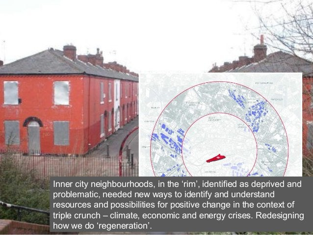 Inner city neighbourhoods, in the 'rim', identified as deprived and problematic, needed new ways to identify and understan...