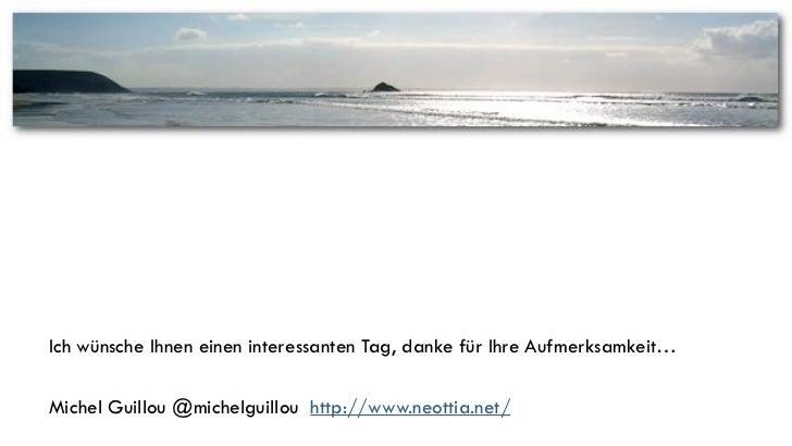 Ich wünsche Ihnen einen interessanten Tag, danke für Ihre Aufmerksamkeit…Michel Guillou @michelguillou http://www.neottia....