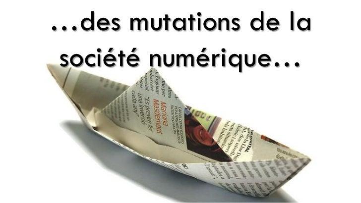 …des mutations de lasociété numérique…