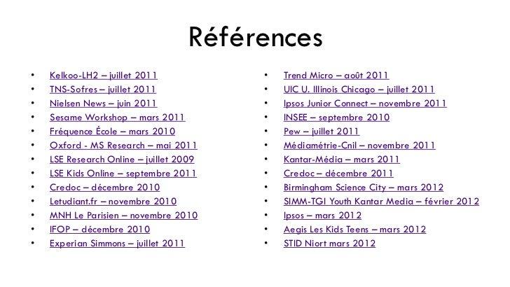 Références•   Kelkoo-LH2 – juillet 2011            •   Trend Micro – août 2011•   TNS-Sofres – juillet 2011            •  ...