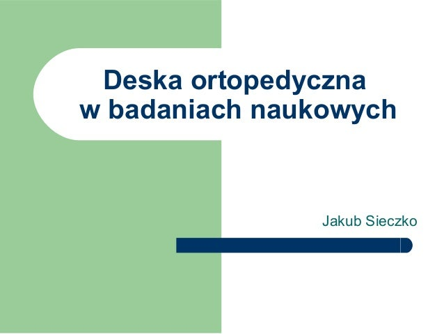 Deska ortopedyczna w badaniach naukowych Jakub Sieczko