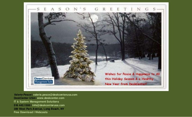 Wishes for Peace & Happiness to All this Holiday Season & a Healthy New Year from DeskCenter!  Valerie Pesce l valerie.pes...