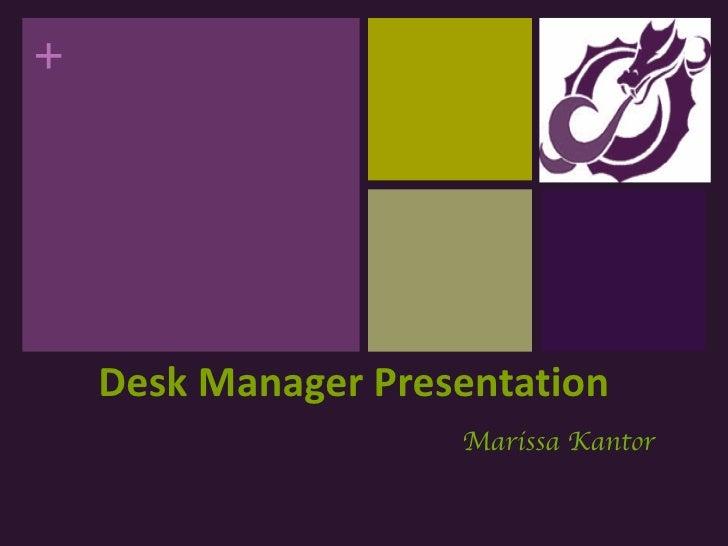 Desk Manager Presentation Marissa Kantor