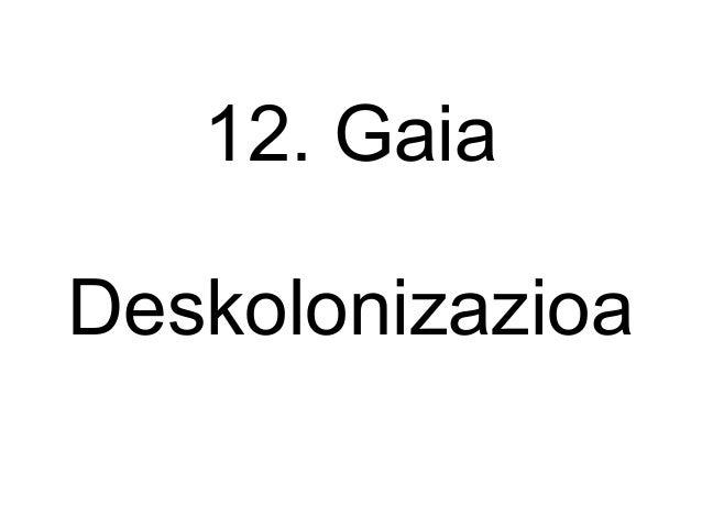12. GaiaDeskolonizazioa