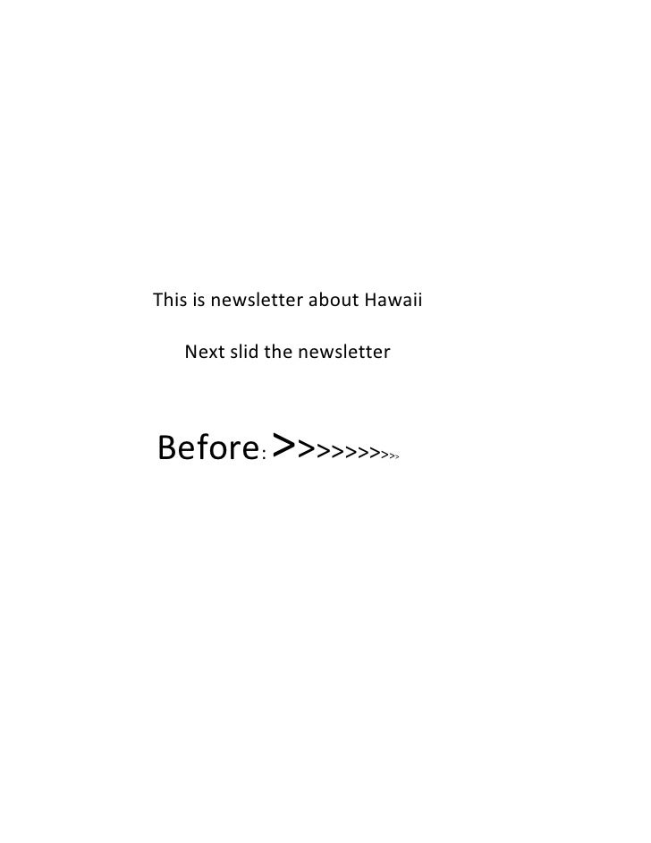 This is newsletter about Hawaii   Next slid the newsletterBefore: >>>>>>>>           >>