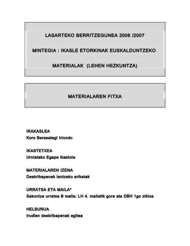 LASARTEKO BERRITZEGUNEA 2006 /2007MINTEGIA : IKASLE ETORKINAK EUSKALDUNTZEKOMATERIALAK (LEHEN HEZKUNTZA)MATERIALAREN FITXA...