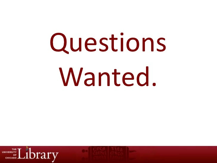 Questions <br />Wanted.<br />