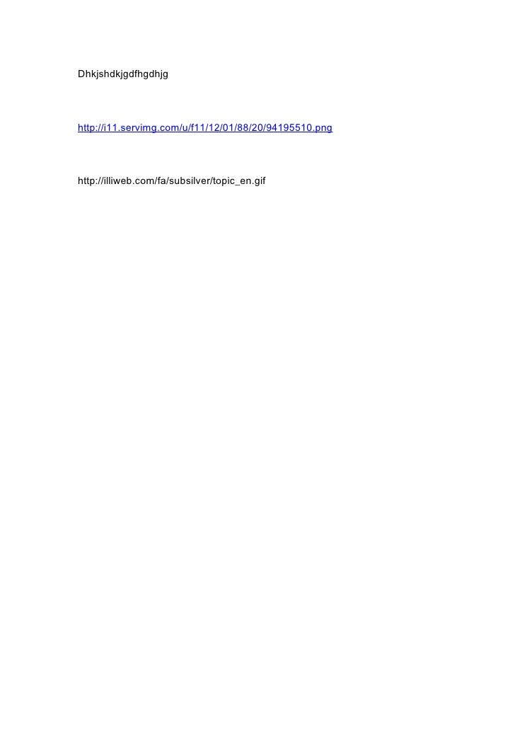 Dhkjshdkjgdfhgdhjg     http://i11.servimg.com/u/f11/12/01/88/20/94195510.png     http://illiweb.com/fa/subsilver/topic_en....