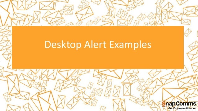 Desktop Alert Examples