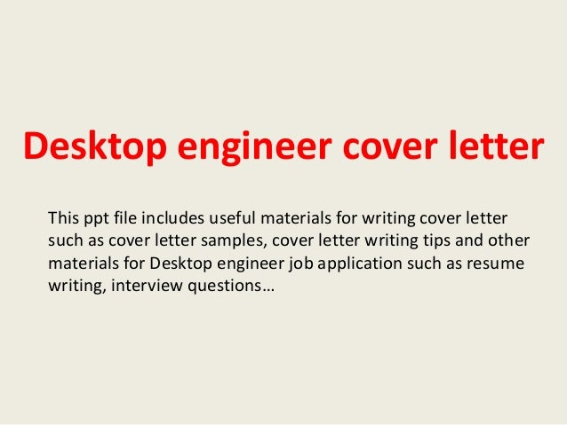 Attractive Desktop Engineer Cover Letter This Ppt File Includes Useful Materials For  Writing Cover Letter Such As ...