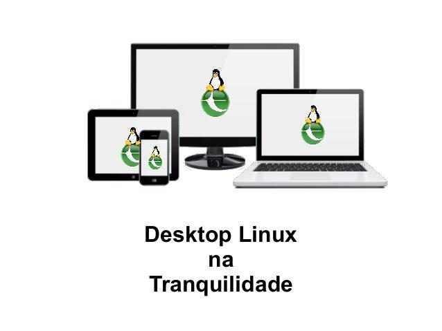 Desktop Linux na Tranquilidade