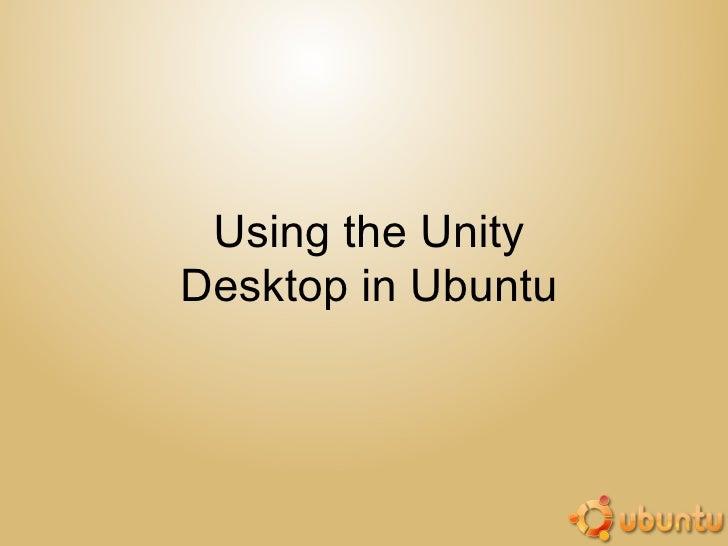Using the UnityDesktop in Ubuntu