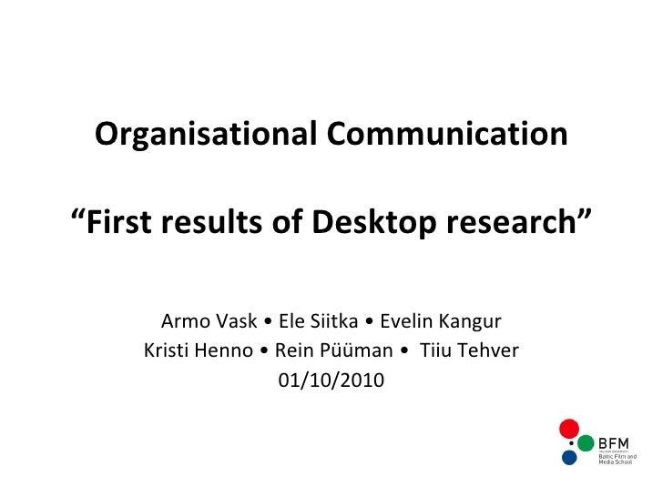 "Organisational Communication "" First results of Desktop research "" Armo Vask  •  Ele Siitka  •  Evelin Kangur Kristi Henno..."