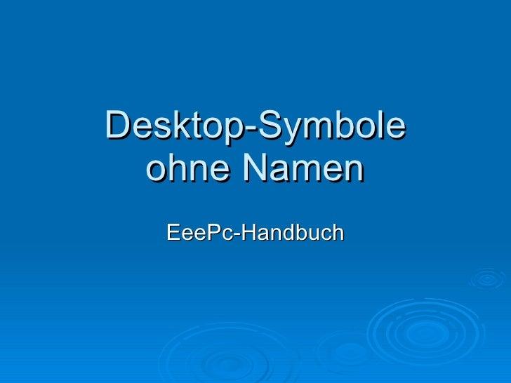 Desktop-Symbole ohne Namen EeePc-Handbuch