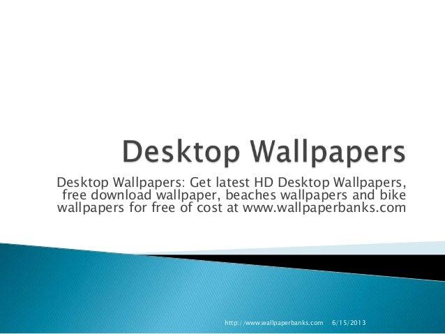Desktop Wallpapers: Get latest HD Desktop Wallpapers,free download wallpaper, beaches wallpapers and bikewallpapers for fr...