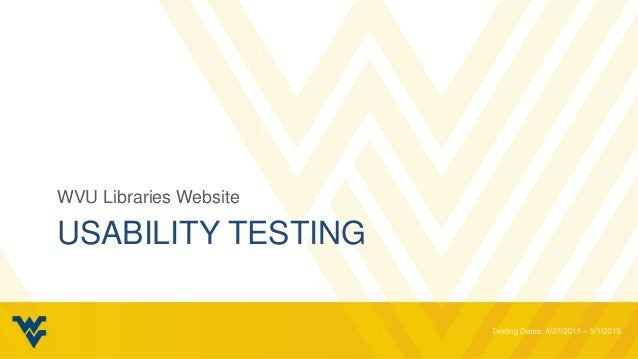 USABILITY TESTING WVU Libraries Website