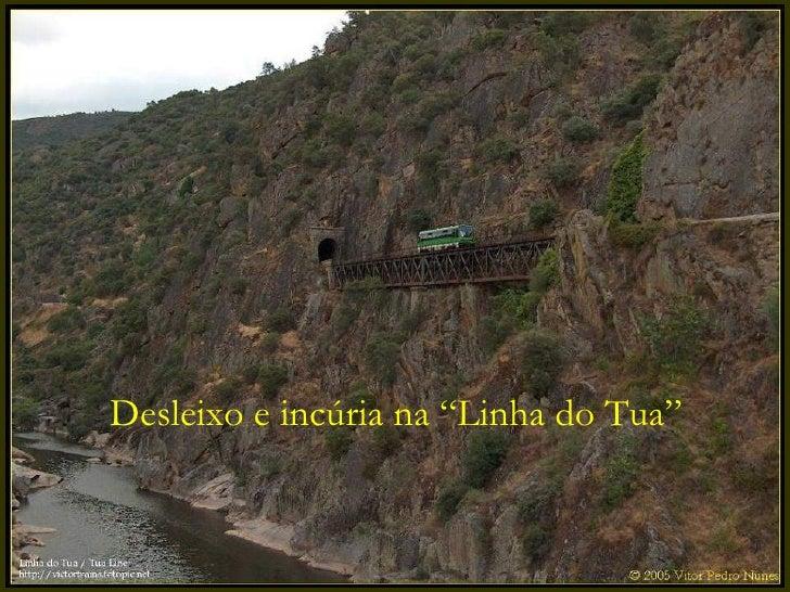 """Desleixo e incúria na """"Linha do Tua"""""""