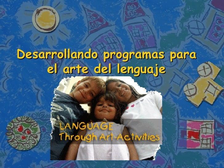 Desarrollando programas para el arte del lenguaje