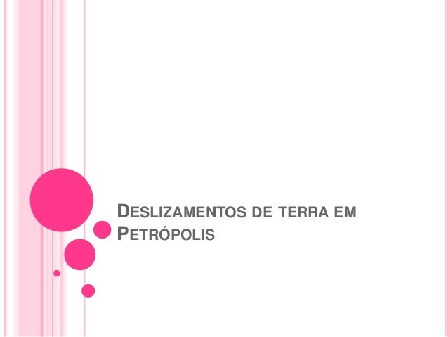 DESLIZAMENTOS DE TERRA EM PETRÓPOLIS