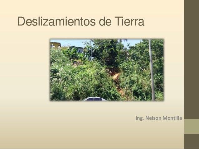 Deslizamientos de Tierra Ing. Nelson Montilla