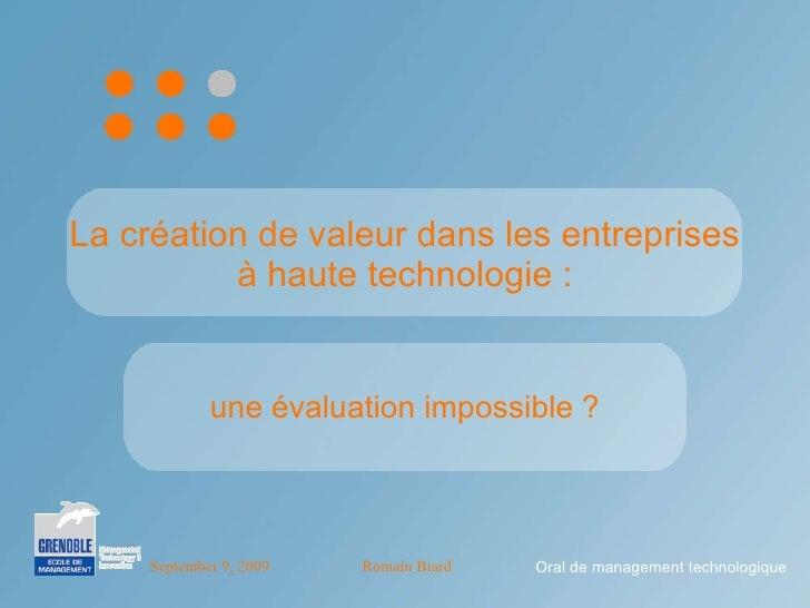 La création de valeur dans les entreprises à haute technologie : une évaluation impossible ? Oral de management technologi...