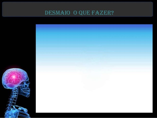 DESMAIO O QUE FAZER?