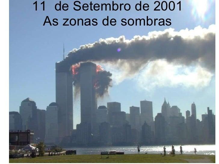 11  de Setembro de 2001 As zonas de sombras