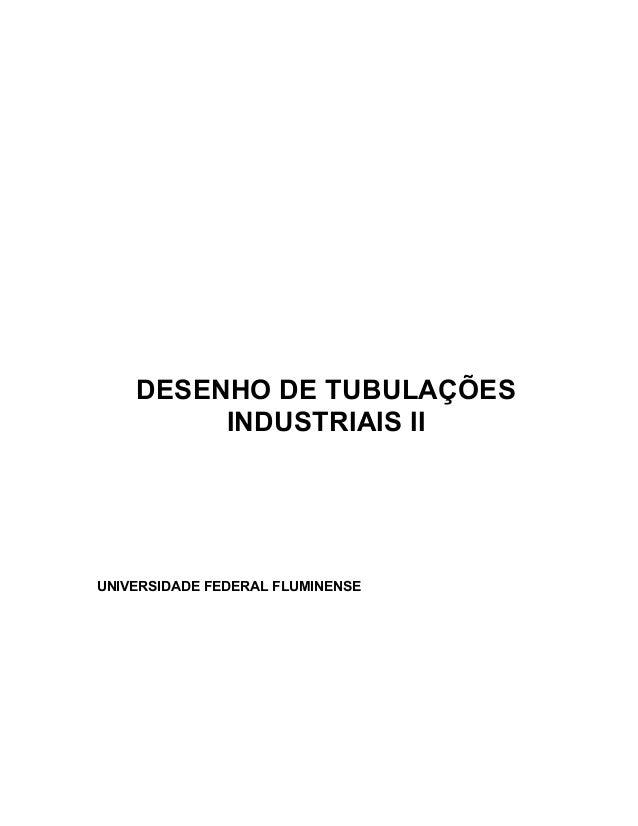 DESENHO DE TUBULAÇÕES INDUSTRIAIS II  UNIVERSIDADE FEDERAL FLUMINENSE
