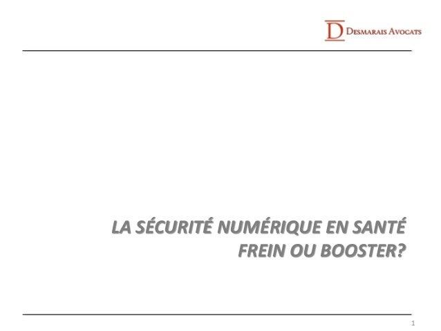 LA SÉCURITÉ NUMÉRIQUE EN SANTÉ FREIN OU BOOSTER? 1