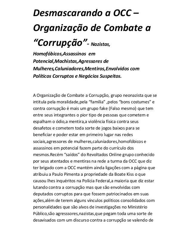 """DesmascarandoaOCC–OrganizaçãodeCombatea""""Corrupção""""‐Nazistas,Homofóbicos,AssassinosemPotencial,Machistas,Agres..."""