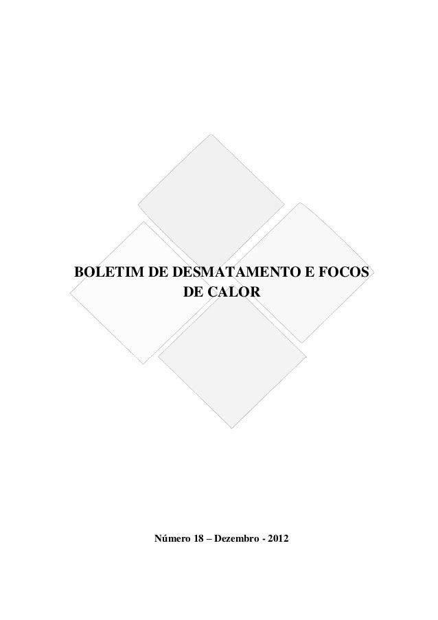 BOLETIM DE DESMATAMENTO E FOCOSDE CALORNúmero 18 – Dezembro - 2012