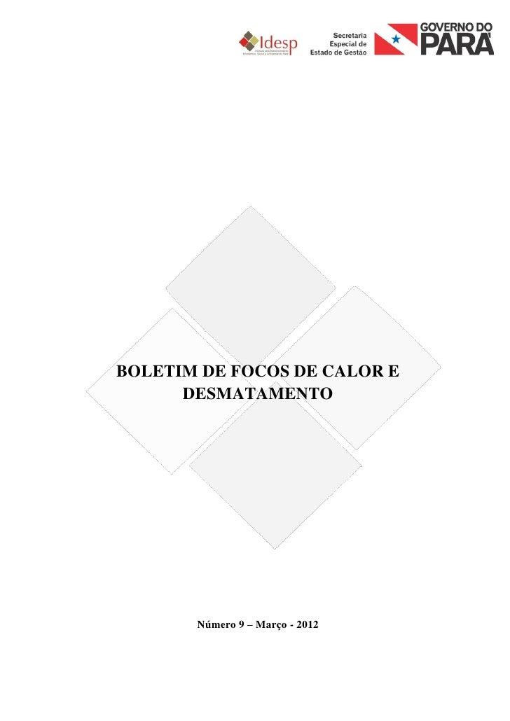 BOLETIM DE FOCOS DE CALOR E      DESMATAMENTO       Número 9 – Março - 2012