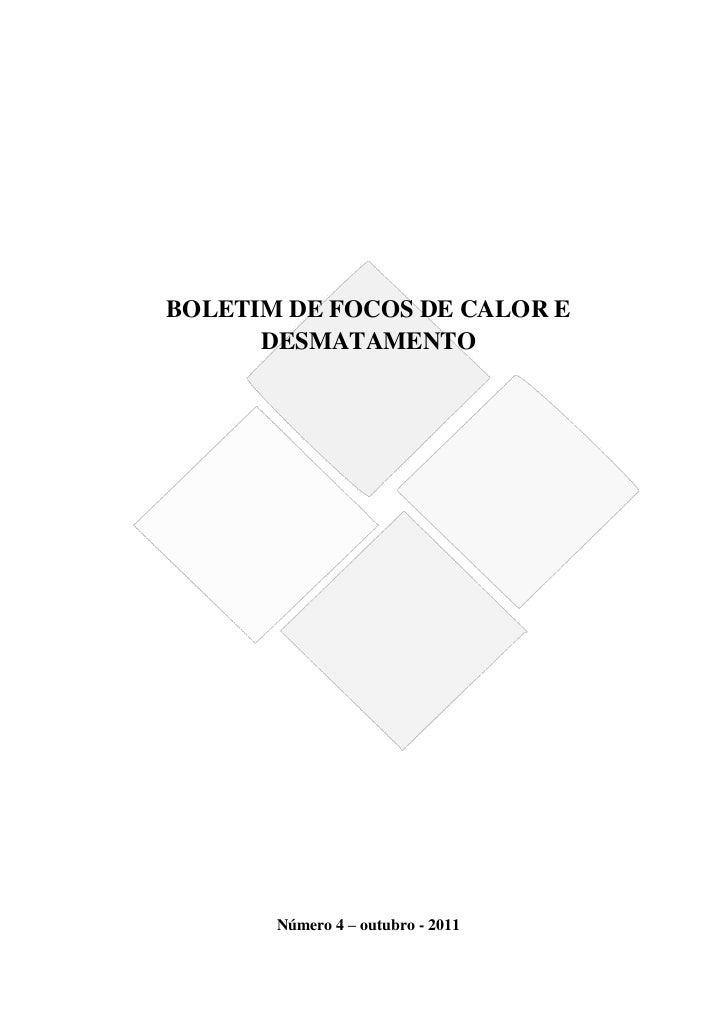 BOLETIM DE FOCOS DE CALOR E      DESMATAMENTO       Número 4 – outubro - 2011