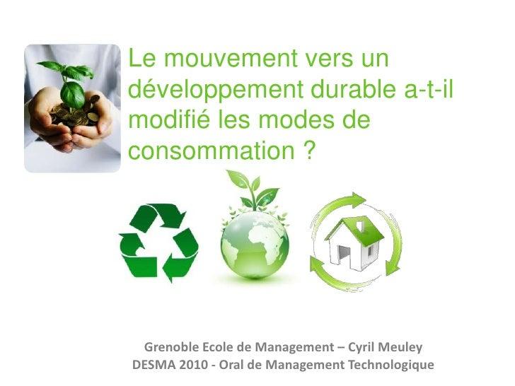 Le mouvement vers un développement durable a-t-il modifié les modes de consommation ?<br />Grenoble Ecole de Management – ...