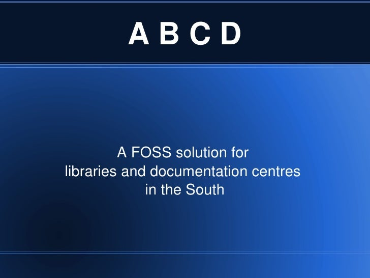 ABCD                AFOSSsolutionfor     librariesanddocumentationcentres                  intheSouth       ...