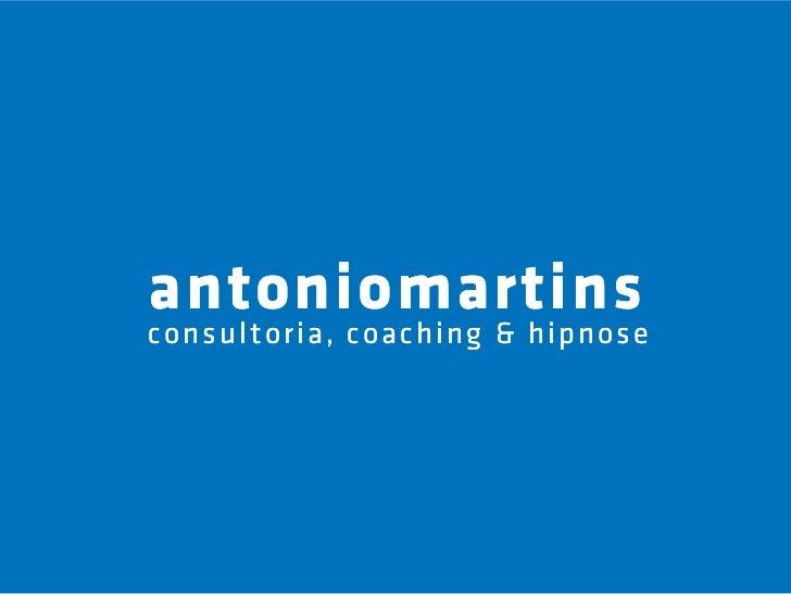 antoniomartinsconsultoria, coaching & hipnose