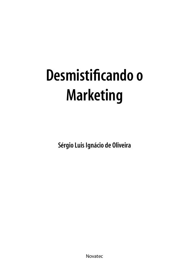 Novatec Desmistificando o Marketing Sérgio Luis Ignácio de Oliveira