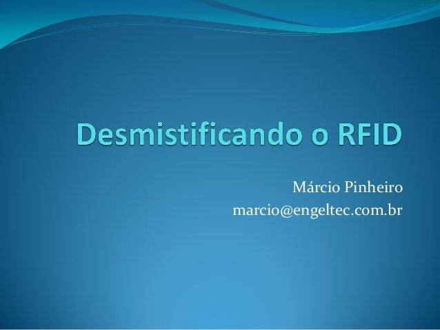 Márcio Pinheiro marcio@engeltec.com.br
