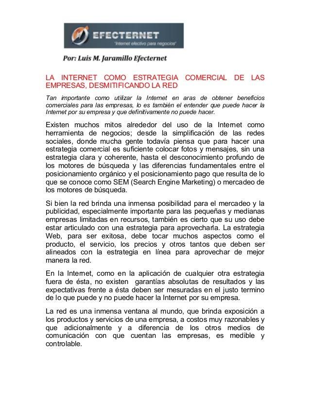 LA INTERNET COMO ESTRATEGIA COMERCIAL DE LAS EMPRESAS, DESMITIFICANDO LA RED Tan importante como utilizar la Internet en a...