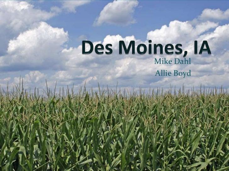 Des Moines, IA<br />Mike Dahl<br />Allie Boyd<br />