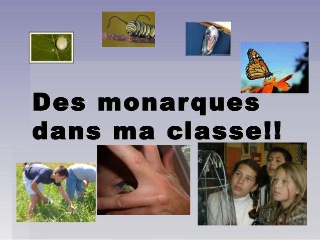 Des monarquesDes monarques dans ma classe!!dans ma classe!!