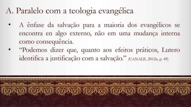 A.  Paralelo com a teologia evangélica  r A ênfase da salvação para a maioria dos evangélicos se encontra en algo externo,...