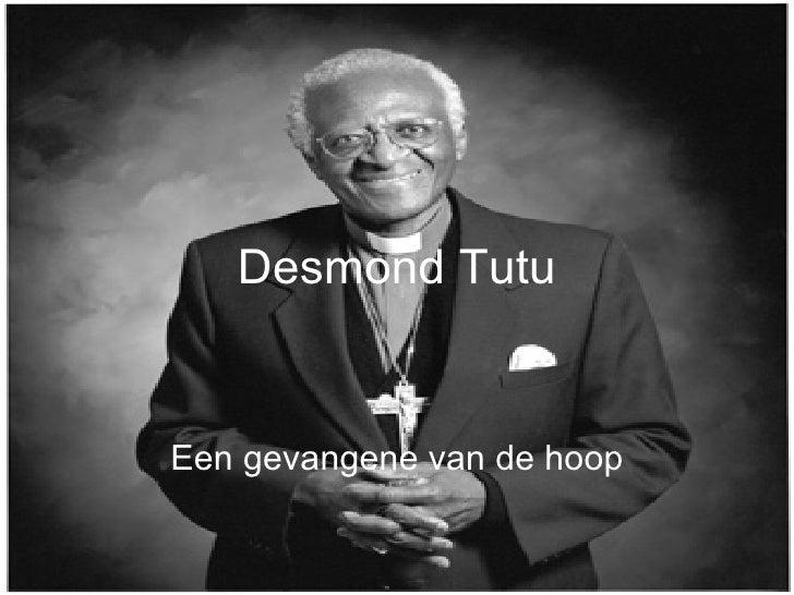 Desmond Tutu Een gevangene van de hoop